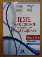 Anticariat: Silvia Olteanu - Teste trandisciplinare pentru clasa a VI-a
