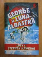 Stephen Hawking - George si luna albastra