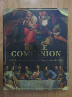 The Bible Companion. A Guide to Understanding and Aprpreciating the Bible