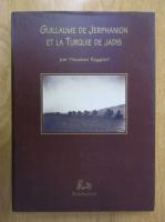 Anticariat: Vincenzo Ruggieri - Guillaume de Jerphanion et la Turquie de Jadis