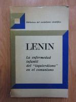 Vladimir Ilici Lenin - La enfermedad infantil del izquierdismo en el comunismo