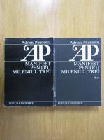 Adrian Paunescu - Manifest pentru mileniul trei (2 volume)