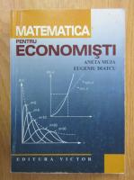 Anticariat: Aneta Muja, Eugeniu Diatcu - Matematica pentru economisti