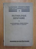 Anticariat: Bercher - La pratique stomatologique, volumul 2. Pathologie dentaire