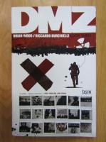 Anticariat: Brian Wood, Riccardo Burchielli - DMZ. Book three