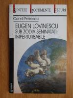 Anticariat: Camil Petrescu - Eugen Lovinescu sub zodia seninatatii imperturbabile