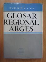 Dumitru Udrescu - Glosar regional Arges