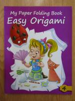 Anticariat: Easy Origami. My Paper Folding Book (volumul 4)