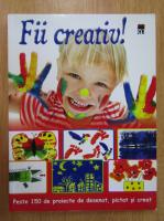 Anticariat: Fii creativ!