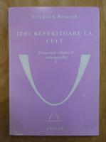 Anticariat: Friedrich Benesch - Idei referitoare la cult