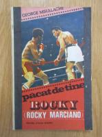 Anticariat: George Mihalache - Pacat de tine, Rocky (Rocky Marciano)