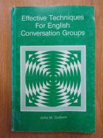 Anticariat: Julia M. Dobson - Effective Techniques For English Conversation Groups