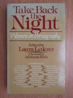 Anticariat: Laura Lederer - Take Back the Night. Women on Pornography