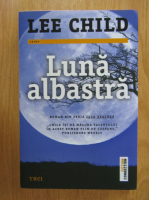 Lee Child - Luna albastra