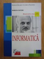 Anticariat: Mariana Pantiru - Informatica. Manual pentru clasa a 12-a