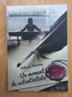 Anticariat: Mihaela Marinas - Un moment de autenticitate