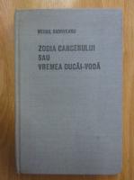 Anticariat: Mihail Sadoveanu - Zodia cancerului sau Vremea Ducai-Voda