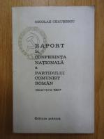 Anticariat: Nicolae Ceausescu - Raportul la conferinta nationala a Partidului Comunist Roman, decembrie 1967
