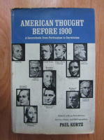 Anticariat: Paul Kurtz - American Thought Before 1900