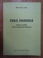 Anticariat: Radu Paul Lungu - Fizica statistica pentru sectiile Fizica medicala, Biofizica