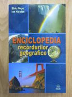 Anticariat: Silviu Negut, Ion Nicolae - Enciclopedia recordurilor geografice