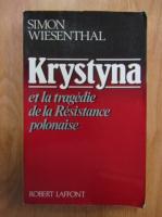 Simon Wiesenthal - Krystyna et la tragedie de la Resistance polonaise