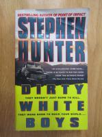 Anticariat: Stephen Hunter - Dirty White Boys