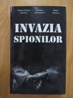 Anticariat: Adrian Eugen Cristea - Invazia spionilor