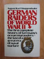 August Karl Muggenthaler - German Raiders of World War II