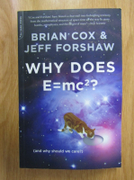 Anticariat: Brian Cox, Jeff Forshaw - Why does E=mc2? (and why should we care)
