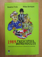 Anticariat: Dumitru Preda - 1989 principiul dominoului