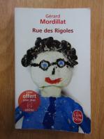 Anticariat: Gerard Mordillat - Rue des Rigoles