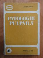 Anticariat: I. Constantin - Patologie pulpara