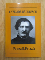 I. Heliade Radulescu - Poezii. Proza
