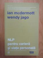 Anticariat: Ian McDermott, Wendy Jago - NLP pentru cariera si viata personala