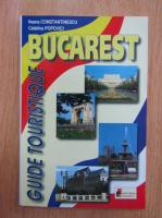Anticariat: Ileana Constantinescu - Bucarest. Guide touristique