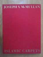 Joseph V. McMullan - Islamic Carpets