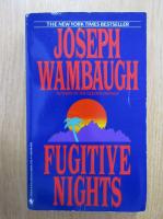 Anticariat: Joseph Wambaugh - Fugitive Nights