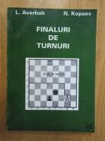 Anticariat: L. Averbah, N. Kopaev - Finaluri de turnuri