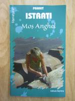 Anticariat: Panait Istrati - Mos Anghel
