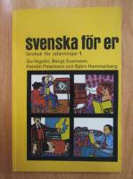 Siv Higelin - Svenska for er. Larobok for utlanningar 1