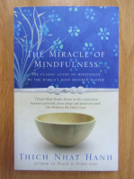 Anticariat: Thich Nhat Hanh - The Miracle of Mindfulness