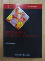 Anticariat: Tiberiu Brailean - Monetarismul in teoria si politica economica