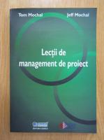Anticariat: Tom Mochal - Lectii de management de proiect