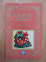 Anticariat: Wilhelm Hauff - Califul Barza