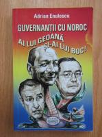 Anticariat: Adrian Enulescu - Guvernantii cu noroc ai lui Geoana si-ai lui Boc!