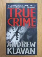 Andrew Klavan - True Crime. The Novel