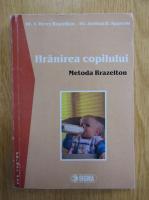 Berry Brazelton - Hranirea copilului. Metoda Brazelton