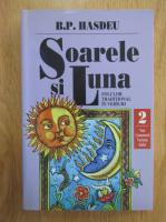 Anticariat: Bogdan Petriceicu Hasdeu - Soarele si Luna (volumul 2)
