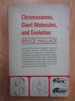 Bruce Wallace - Chromosomes, Giant Molecules, and Evolution